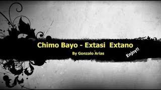 Chimo Bayo - Extasi Extano (Techno) by Gonarpa