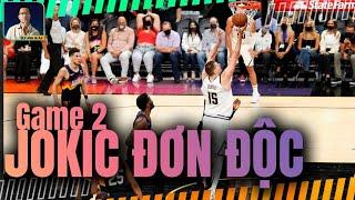 NBA PLAYOFFS: PHOENIX SUNS HẠ GỤC DENVER NUGGETS TRONG NGÀY MVP JOKIC QUÁ ĐƠN ĐỘC