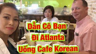 Cuộc Sống Mỹ- Đưa Cô Bạn Đến Từ Việt Nam Đi Atlanta Uống Cafe Korean♻️Live In The U.S♻️T.226