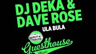 DJ Deka & Dave Rose- Ula Bula
