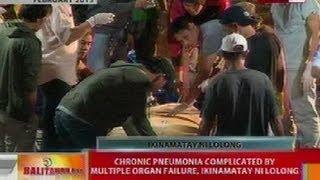 BT: Chronic pneumonia complicated by multiple organ failure, ikinamatay ni Lolong