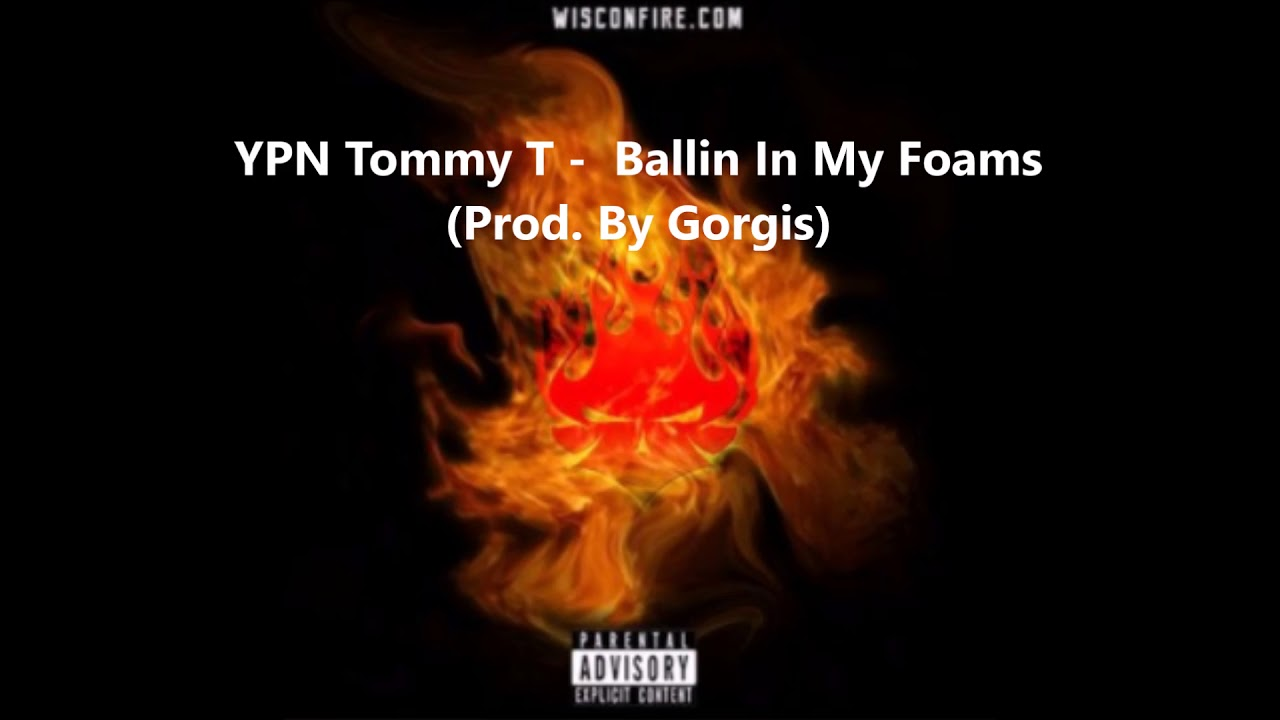 YPN Tommy T -  Ballin In My Foams (Prod. By Gorgis)
