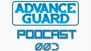 Advance Guard Podcast Episode 3