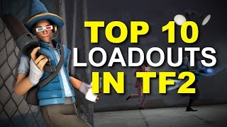 Top 10 Loadouts In TF2! Scout! Improve Your Aim!