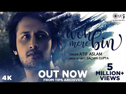 Full Song - #WohMereBin By Atif Aslam | Sachin Gupta | Tips Originals | New Release 2020 | Atif Hits