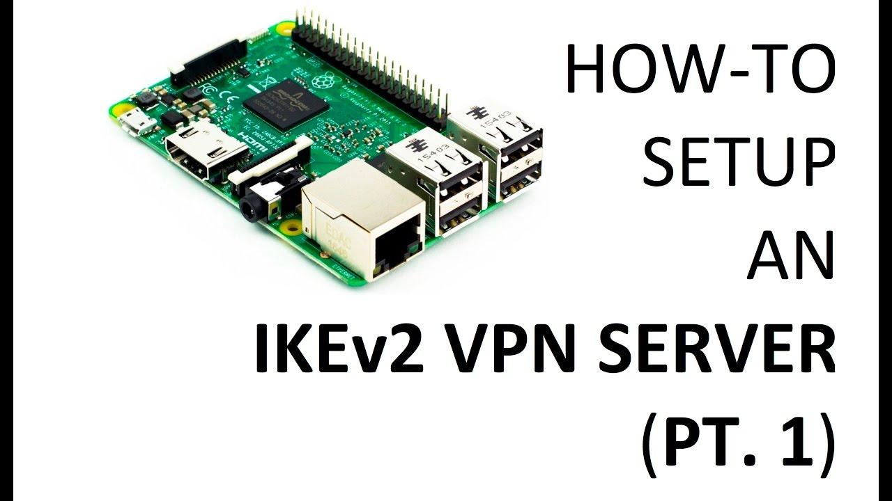 How-to - Setup an IKEv2 VPN Server (Pt  1)