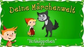 Rotkäppchen - Märchen und Geschichten für Kinder   Brüder Grimm   Deine Märchenwelt
