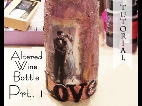 Altered Wine Bottle Tutorial Prt 1