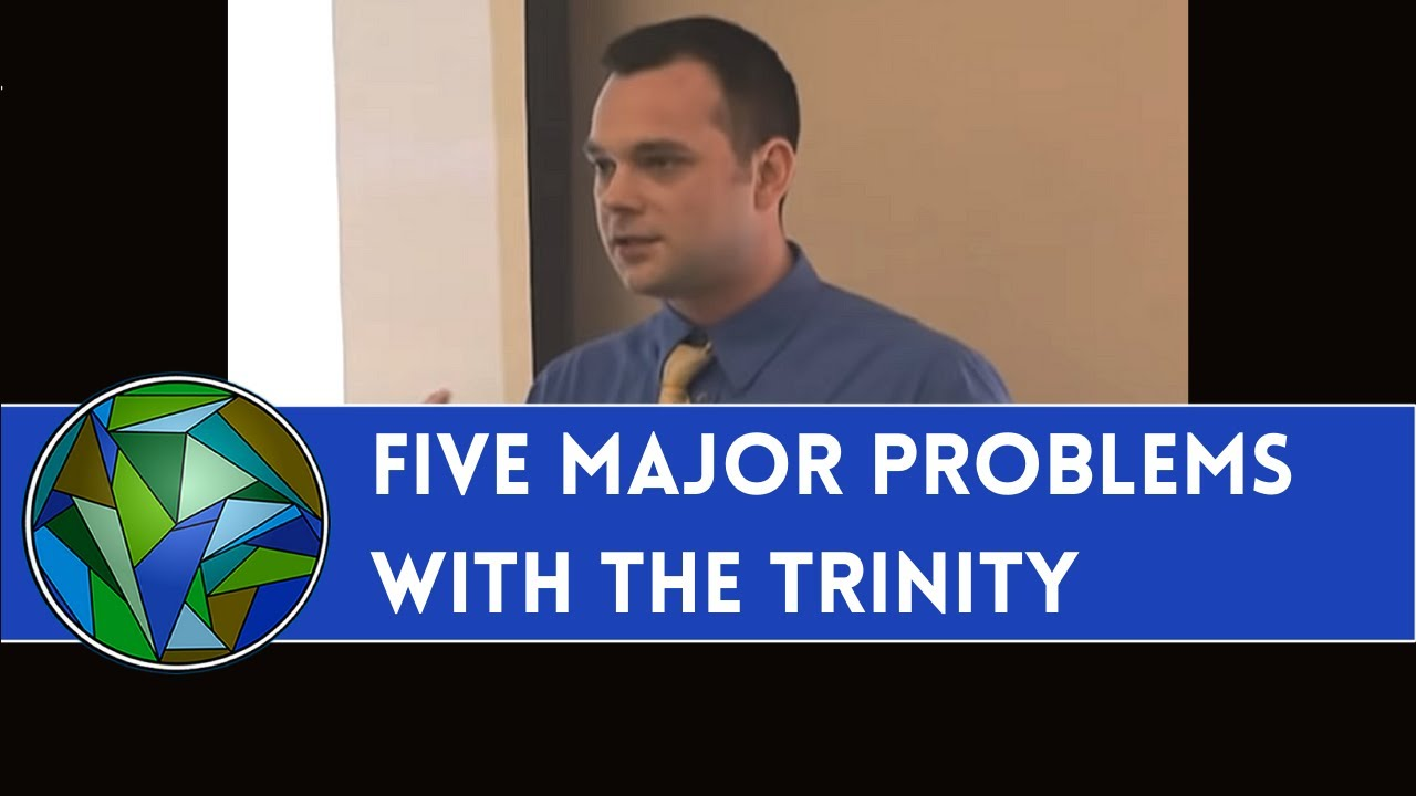 Five Major Problems With The Trinity - Sean Finnegan