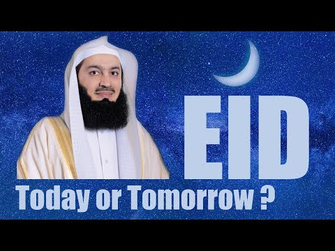 Today Or Tomorrow? Eid Message Of Love - Mufti Menk