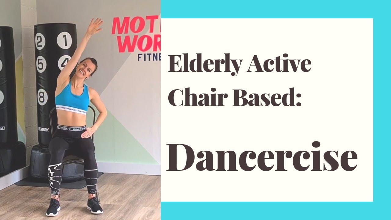 Elderly Active || Chair Based- Dancercise