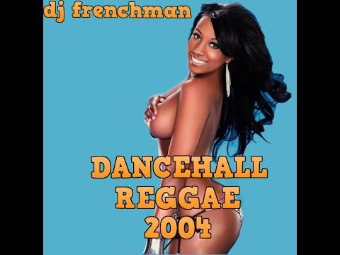 DJ FRENCHMAN - DANCEHALL REGGAE MIX 2004 BOOM CHUNES!