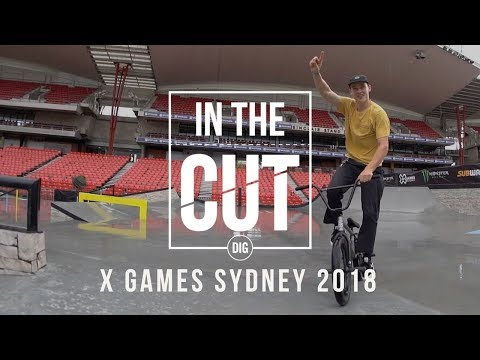 DIG BMX: IN THE CUT - X GAMES SYDNEY 2018