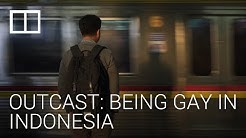 Outcast: being gay in Indonesia