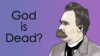 God is Dead: Nietzsche