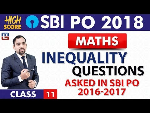 Inequality Questions   Maths   Class 11    SBI PO 2018   10:00 am