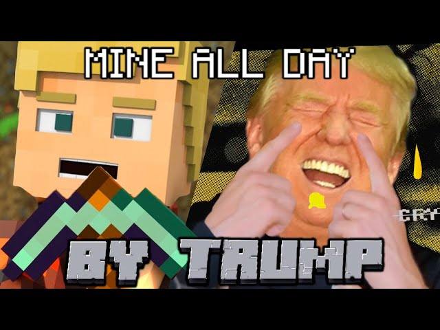 PewDiePie - Mine All Day (Cover by Donald Trump)