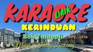Kerinduan - Bob Tutupoli (karaoke lirik)