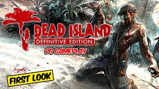 Dead Island Definitive Edition PC Gameplay