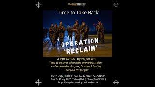 Operation Reclaim Series | Week 1 | Ps Joe Lim | KingdomDestiny