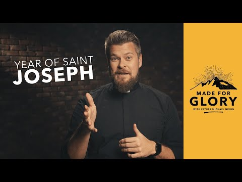 Made For Glory // The Year of Saint Joseph