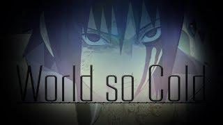 World So Cold | Naruto Shippuden「AMV」