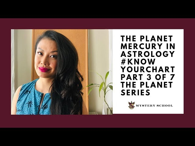The Planet Mercury in Astrology Know Your Chart Part 3 of 7 The Planet Series! VNS Mystery School