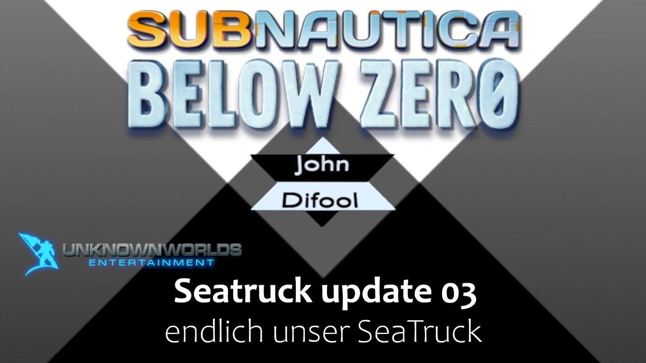 Subnautica Below Zero Seatruck Update Heute Bauen Wir Den