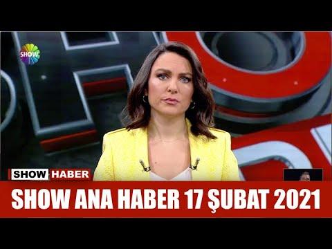 Show Ana Haber 17 Şubat 2021