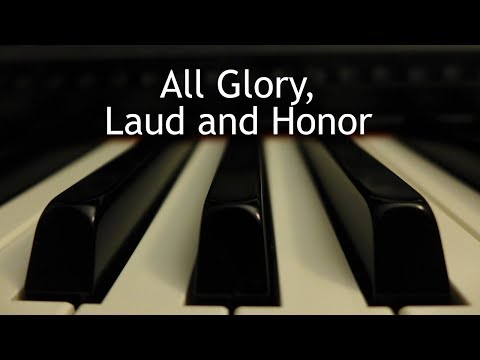All Glory, Laud and Honor - piano instrumental hymn with lyrics