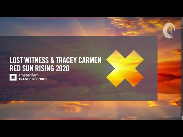 VOCAL TRANCE: Lost Witness & Tracey Carmen - Red Sun Rising 2020 (Amsterdam Trance) + LYRICS