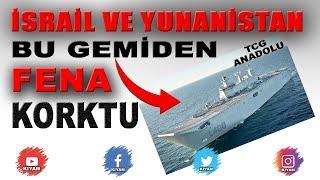 İsrail ve Yunanistan'ı Korkutan Savaş Gemimiz - TCG Anadolu
