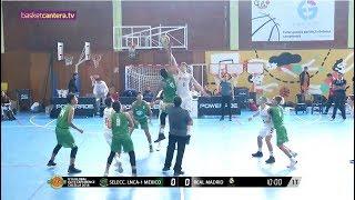 SELECC. LNCA MÉX CO U15 Vs REAL MADR D U14 . F NAL Torneo  Nfantil GLOBASKET 2018 BasketCantera.TV