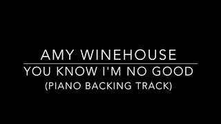 You Know I'm No Good | Amy Winehouse Piano Karaoke Backing Track