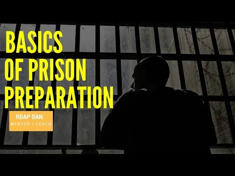 Federal Prison Preparation Advice
