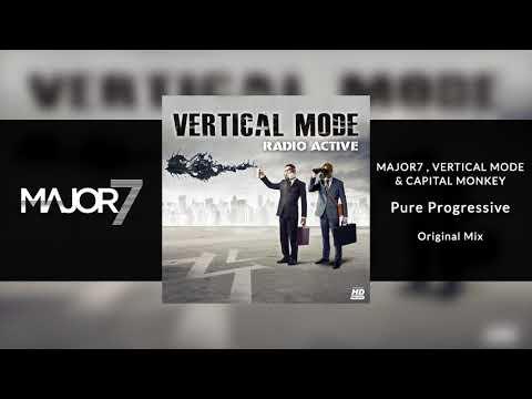 Major7, Vertical Mode & Capital Monkey - Pure Progressive