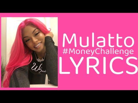 Mulatto - #MoneyChallenge LYRICS