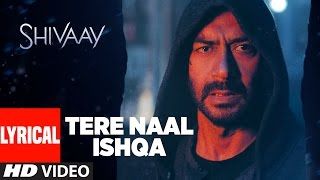 Tere Naal Ishqa Lyrical Video Song ||  SHIVAAY || Kailash Kher | Ajay Devgn | T-Series
