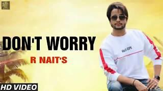 Don't Worry - R Nait (Full Song) Gurlez Akhtar | Latest New Punjabi Songs 2019 popijatt #popijatt