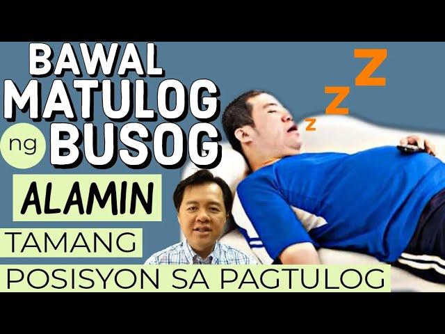 Kapag Busog Wag agad Matulog: Tamang Posisyon sa Pagtulog - by Doc Willie Ong
