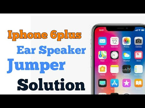 iphone 6 plus ear speaker jumper Solution