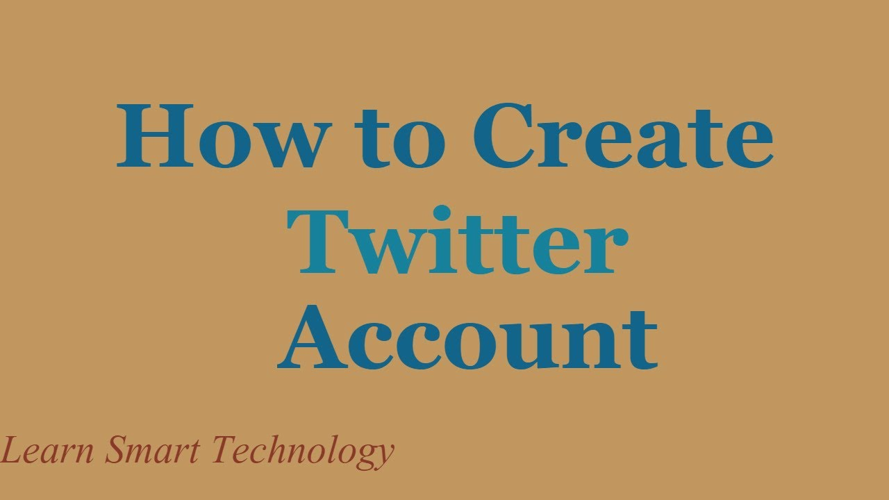 how to create a twitter account 2016 how to make a twitter account how to open a twitter account learn smart technology