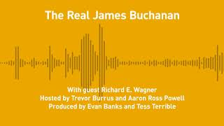 Free Thoughts, Ep. 207: The Real James Buchanan (with Richard E. Wagner)