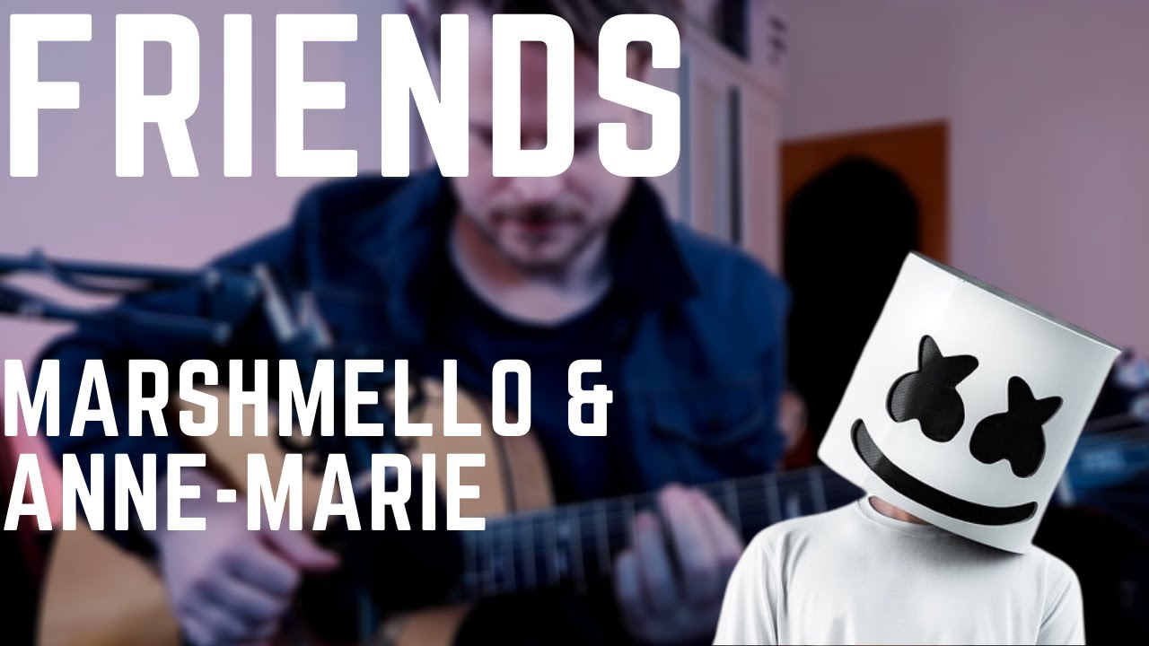 Marshmello & Anne-Marie - FRIENDS (Guitar Cover)