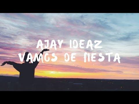 Ajay IDEAZ - Vamos de Fiesta lyrics (terjemahan)