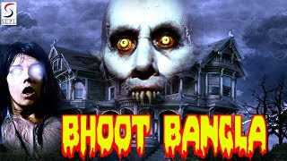 Bhoot Bangla l (2018) Bollywood Horror Thriller Hindi Full Movie HD l abuganesh, Rashika,