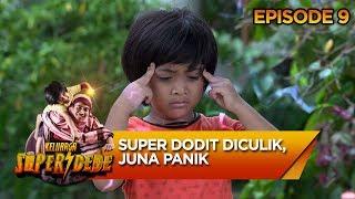 Super Dede Diculik, Juna Langsung Panik  - Keluarga Super Dede Eps 9