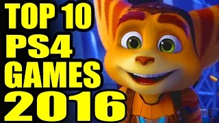 Top 10 Upcoming PS4 Games of 2016 | Exclusives