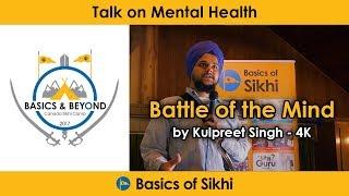 """Battle of the mind"" - Mental Health talk by Kulpreet Singh - B&B Canada 2017"