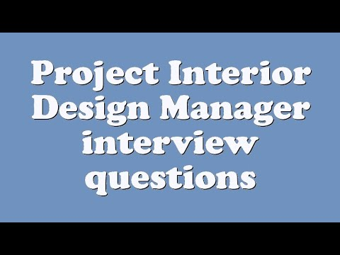 Project Interior Design Manager interview questions